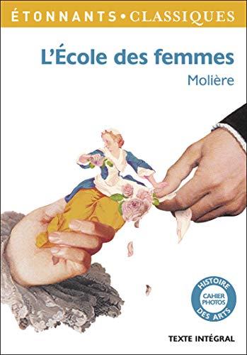 9782081290709: L'Ecole des femmes (GF Etonnants classiques)
