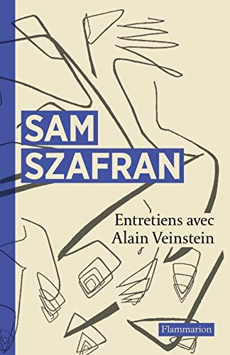 Sam Szafran : Entretiens: Sam Szafran