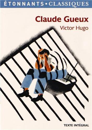 9782081293939: Claude Gueux (GF Etonnants classiques)
