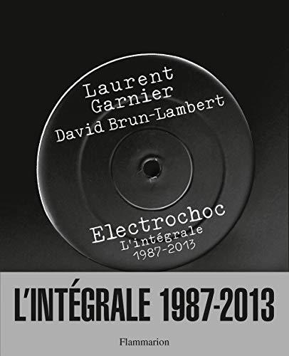 9782081294431: Electrochoc : L'intégrale 1987-2013