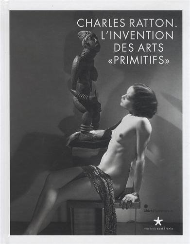 9782081295407: Charles Ratton : L'invention des arts primitifs