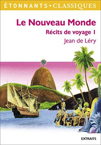 9782081296183: Le Nouveau Monde : Histoire d'un voyage fait en la terre du Brésil