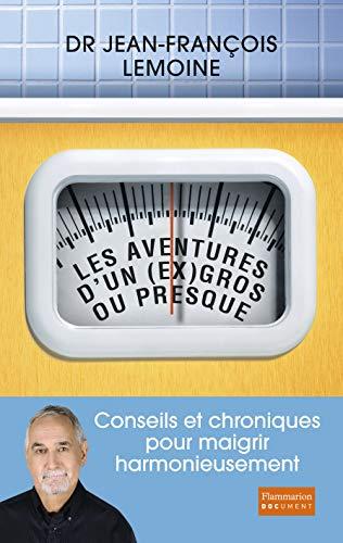 9782081297203: Les aventures d'un (ex) gros... Ou presque : Conseils et chroniques pour maigrir harmonieusement