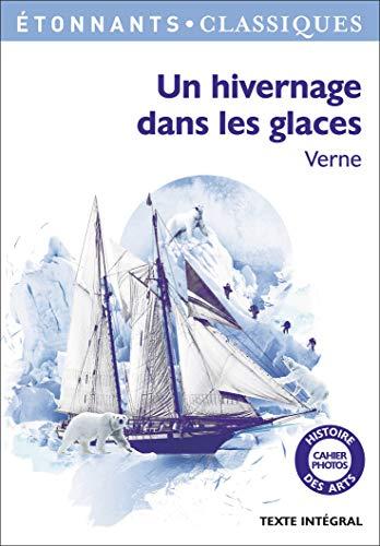 Un hivernage dans les glaces (Étonnants classiques): Verne, Jules