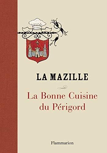 La bonne cuisine du Périgord: La Mazille