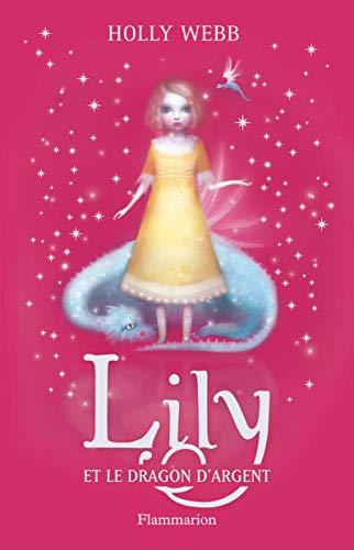 LILY T.02 : ET LE DRAGON D'ARGENT: WEBB HOLLY