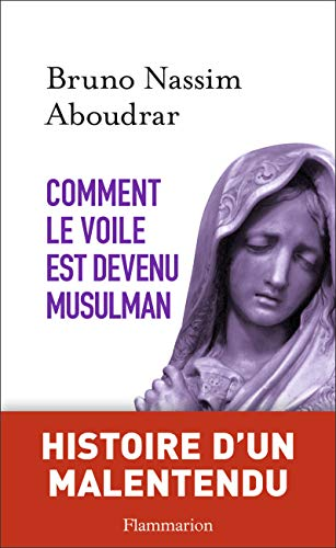 9782081301801: Comment le voile est devenu musulman