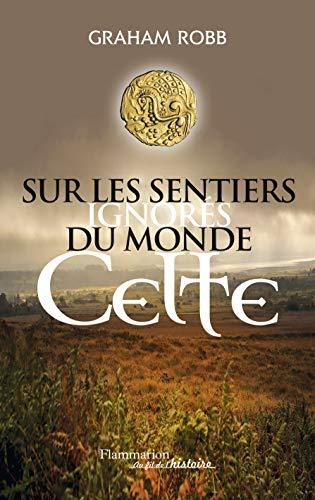 9782081302532: Sur les sentiers ignorés du monde celte