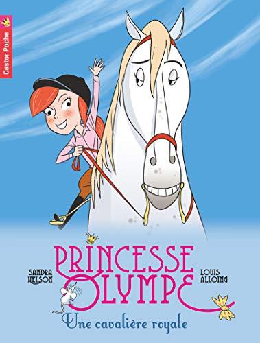 9782081306622: Princesse Olympe T6 - une Cavaliere Royale