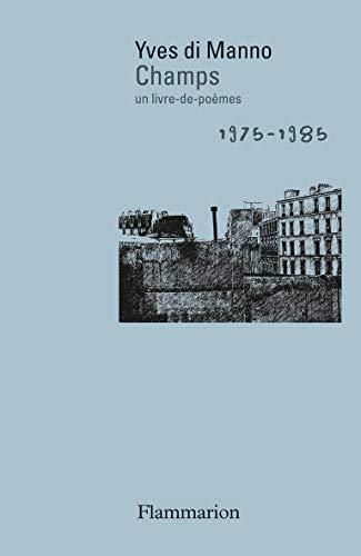 Champs un livre -de -poèmes 1975 - 1985: DI MANNO ( Yves )