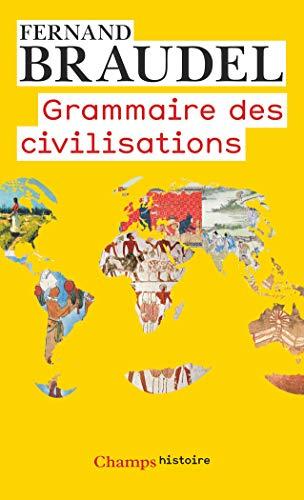 GRAMMAIRE DES CIVILISATIONS N.ÉD.: BRAUDEL FERNAND