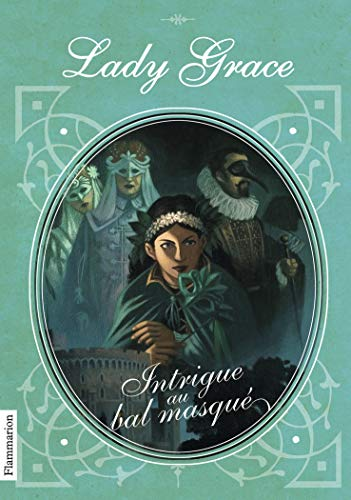 Lady Grace, Tome 3 : Intrigue au: Finney, Patricia