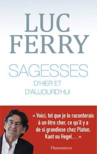 SAGESSES D'HIER ET D'AUJOURD'HUI: FERRY LUC