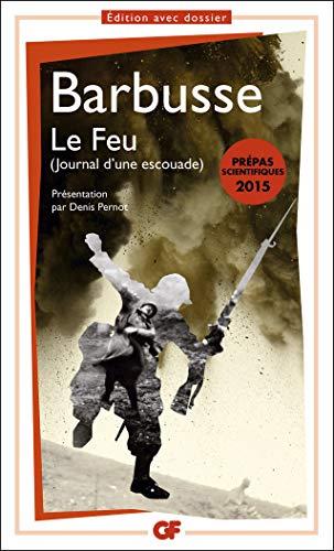 9782081309906: Le feu (journal d'une escouade) - PREPAS SCIENTIFIQUES 2015