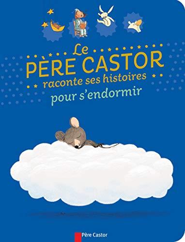 9782081310285: Le Père Castor raconte ses histoires pour s'endormir