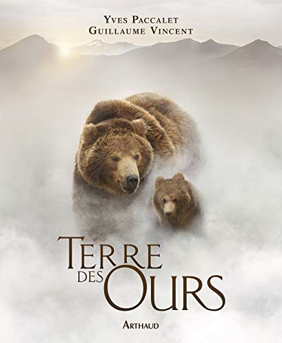 Terre des ours: Paccalet Yves