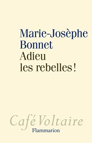 9782081312630: Adieu les rebelles !