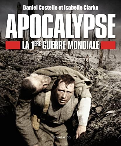 Apocalypse, la premiere guerre mondiale: Daniel Costelle, Isabelle Clarke