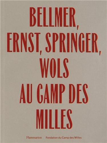 Bellmer, Ernst, Springer, Wols au camp des milles: COLLECTIF