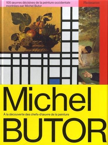 9782081314566: 105 oeuvres décisives de la peinture occidentale montrées par Michel Butor (Histoire de l'art)