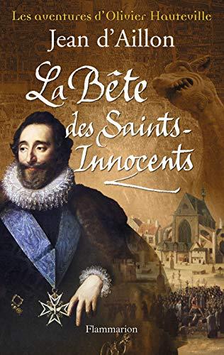 La bete des saints-innocents: Jean D' Aillon