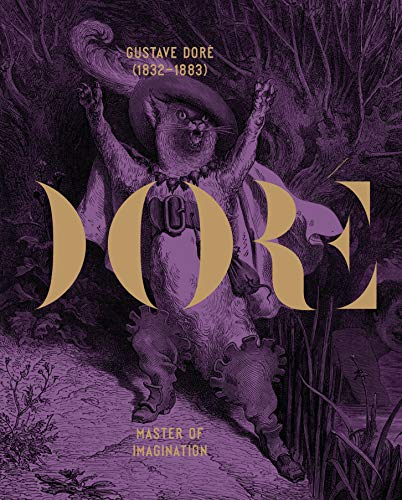 Gustave Doré (1832-1883): Master of Imagination: Philippe Kaenel; Erika