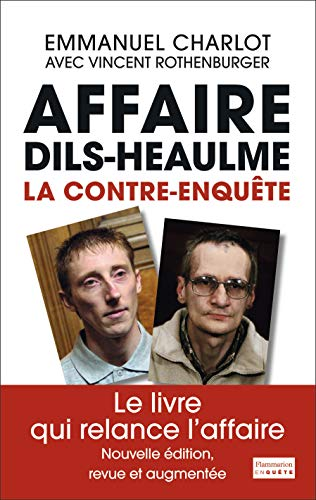 9782081329775: L' affaire Dils, Heaulme, la contre-enquete