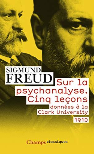 9782081329799: Sur la psychanalyse : Cinq leçons données à la Clark University