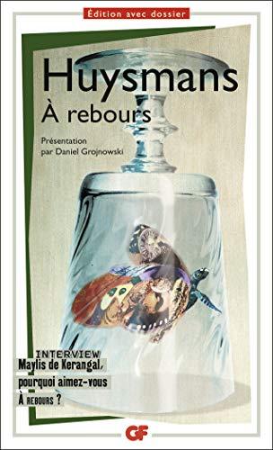 À rebours (GF des écrivains) (French Edition): Huysmans, Joris-Karl