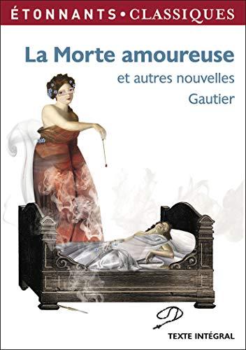 La morte amoureuse et autres nouvelles es: Gautier Theophile