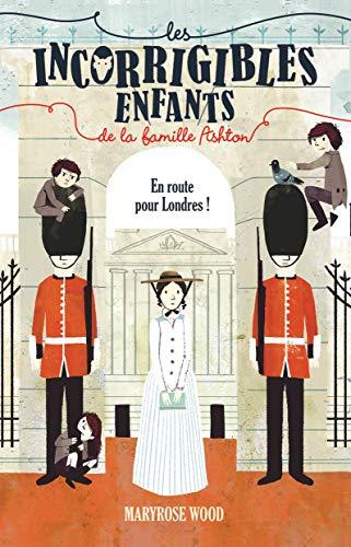 9782081331259: Les incorrigibles enfants de la famille Ashton, Tome 2 : En route pour Londres !