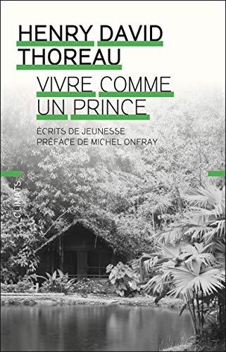 9782081331327: Vivre comme un prince - ecrits de jeunesse: Écrits de jeunesse (Essais)