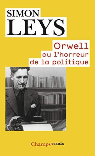 9782081331419: Orwell Ou L'horreur De La Politique (French Edition)