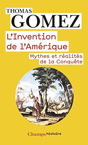 9782081331914: L'invention de l'Amérique : Mythes et réalités de la Conquête