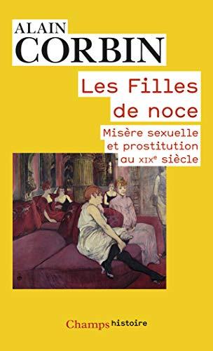 9782081331921: Les Filles de noce : Misère sexuelle et prostitution (XIXe siècle) (Champs Histoire)