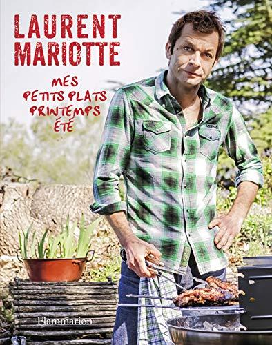 Mes petits plats - Printemps été: Laurent Mariotte