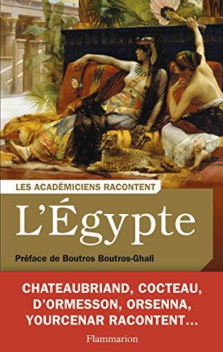 L'Egypte : Ecrivains voyageurs et savants explorateurs: Anne Jouffroy, Hélène Renard