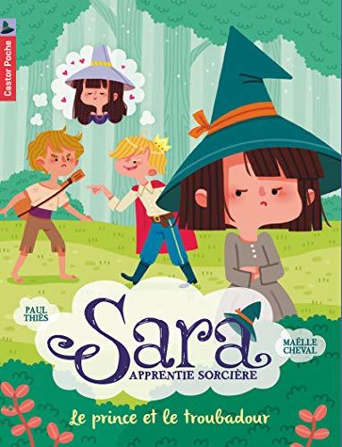 9782081342194: Sara apprentie sorcière, Tome 4 : Le prince et le troubadour (Castor Poche Benjamin)
