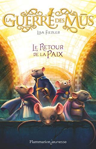 GUERRE DES MUS (LA) T.03 : LE RETOUR DE LA PAIX: FIEDLER LISA