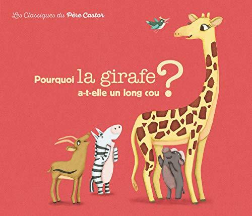 9782081344136: Pourquoi la girafe a-t-elle un long cou ?