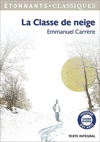 CLASSE DE NEIGE (LA): CARRÈRE EMMANUEL