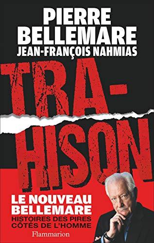 trahison: Pierre; Nahmias, Jean-Francois Bellemare