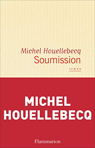 Soumission (French Edition): Michel Houellebecq