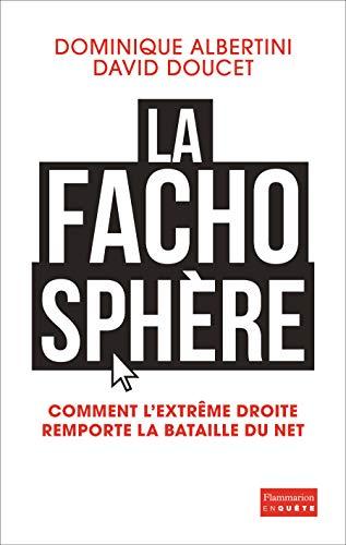 9782081354906: La Fachosphere - comment l'extreme droite remporte la bataille du NET (French Edition)