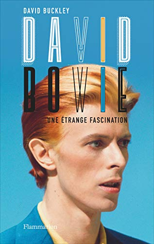 9782081355088: David Bowie : Une étrange fascination