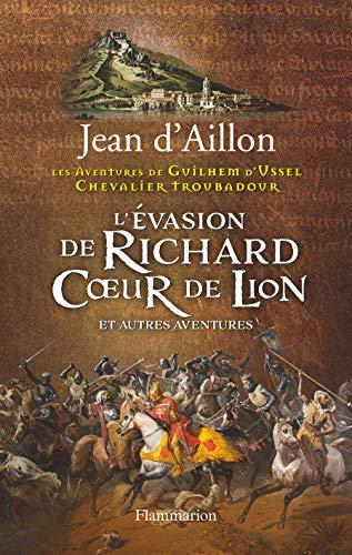 L'EVASION DE RICHARD COEUR DE LION et Autres Aventures: Jean d'Aillon