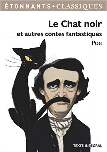Le Chat noir et autres contes fantastiques: Poe, Edgar Allan