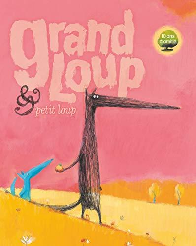 GRAND LOUP & PETIT LOUP : LE GRAND ALBUM: BRUN-COSME NADINE