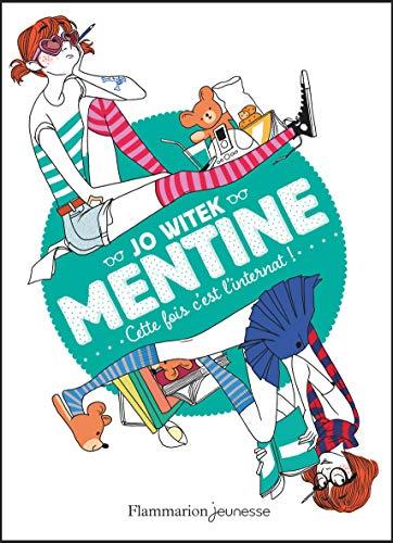 MENTINE T.02 : CETTE FOIS, C'EST L'INTERNAT !: WITEK JO