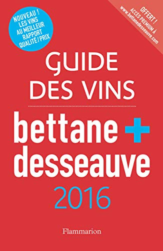 Guide des Vins 2016 Bettane et Desseauve (French Edition): Michel Bettane; Thierry Desseauve